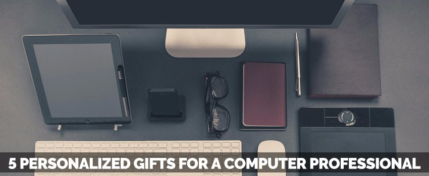 Personalized Gifts for a Computer Professional