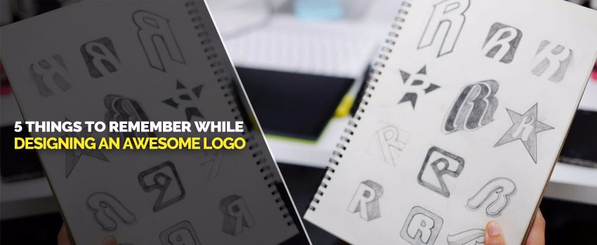 5 Things to Remember while Designing an Awesome Logo