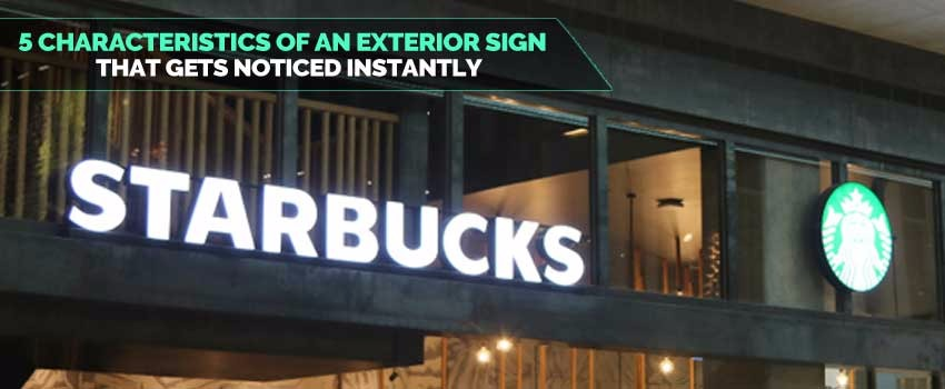 5 characteristics of an exterior sign that gets noticed instantly