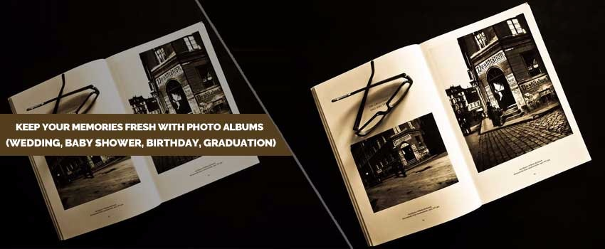 Keep Your Memories Fresh with Photo Albums