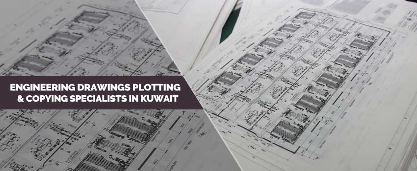 Engineering Drawings Plotting & Copying Specialists in Kuwait