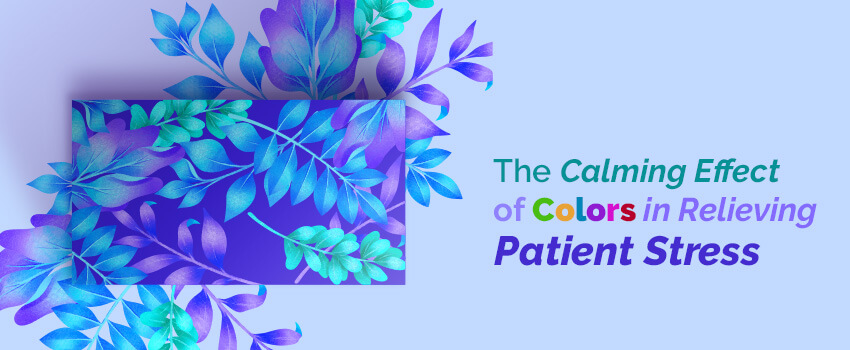 Calming Effect of Colors in Relieving Patient Stress