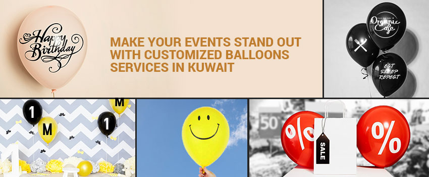 Customized Balloons Services in Kuwait