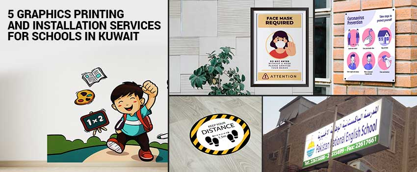 5 Graphics Printing and Installation Services for Schools in Kuwait