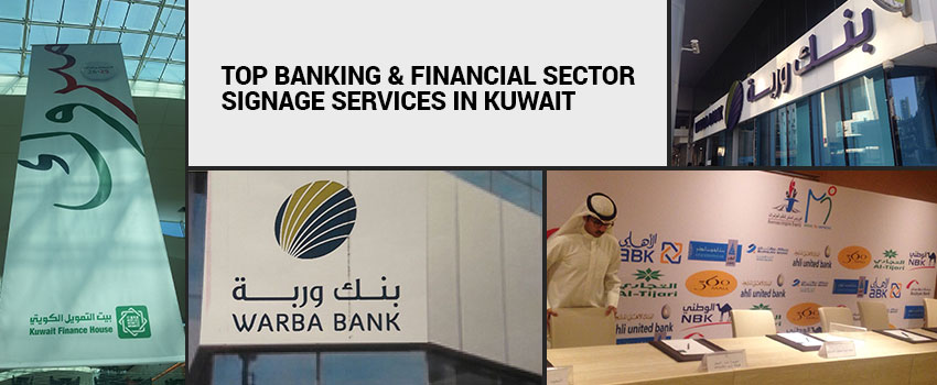 Top Banking & Financial Sector Signage Services in Kuwait